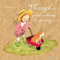 Margot et le grand jardinage de printemps