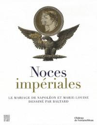 Noces impériales : Le mariage de Napoléon et Marie-Louise dessiné par Baltard