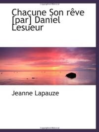 Chacune Son rêve [par] Daniel Lesueur