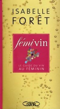 Fémivin : Le guide du vin au féminin