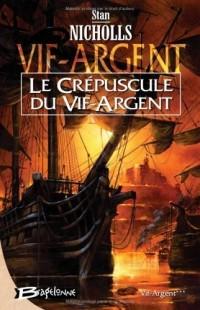 Vif-Argent, Tome 3 : Le crépuscule du Vif-Argent
