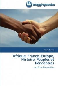 Afrique, France, Europe, Histoire, Peuples et Rencontres: Au fil de l'inspiration