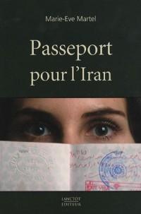 Passeport pour l'Iran : Récit d'aventures d'une Québécoise en Iran