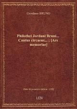 Philothei Jordani Bruni... Cantus circaeus... ; [Ars memoriae]