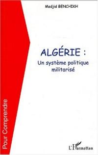 Algérie : Un système politique militarisé
