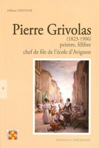 Pierre Grivolas (1823-1906), peintre et felibre
