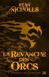 La revanche des orcs : L'intégrale de la trilogie