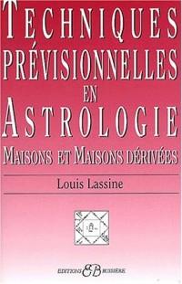 Techniques prévisionnelles en Astrologie. Maisons et maisons dérivées