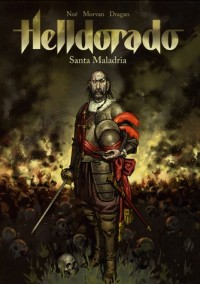 Helldorado, Tome 1 : Santa Maladria