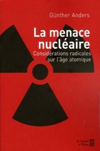 La Menace nucléaire : Considérations radicales sur l'âge atomique