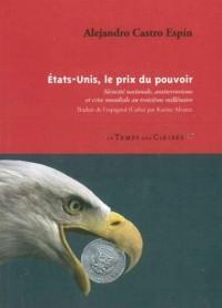 Etats-Unis, le prix du pouvoir : Sécurité transnationale, contre-terrorisme et crise mondiale au troisième millénaire