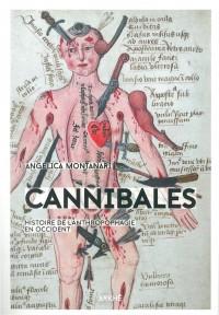 Cannibales : Histoire de l'anthropophagie en Occident