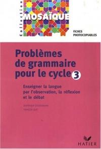 Problèmes de grammaire pour le Cycle 3