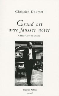 Grand Art avec Fausses Notes - Alfred Cortot, Piano
