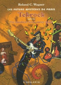 Les futurs mystères de Paris, Tome 5 : Tekrock : Suivi de Pot Smokers from OUter Space