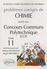 Problèmes corrigés de chimie posés aux concours communs polytechniques (CCP) : Tome 11