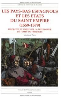 Les Pays-Bas espagnols et les états du saint empire (1559-1579) : priorites et enjeux de la diplomatie en temps de troubles
