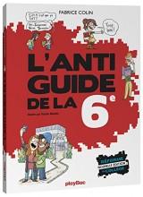 L'anti-guide de la sixième - Edition 2016