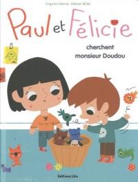 Paul et Felicie Cherchent Monsieur Doudou
