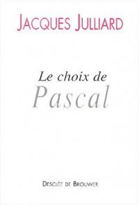 Le choix de Pascal : Entretiens avec Benoît Chantre
