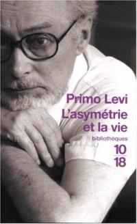 L'asymétrie et la vie : Articles et essais 1955-1987