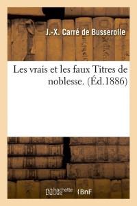 Les Vrais Faux Titres de Noblesse  ed 1886