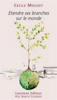 Etendre ses branches sur le monde