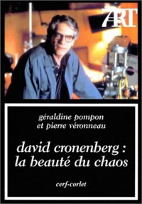 David Cronenberg : La beauté du chaos