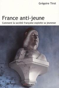 France Anti - jeune comment la société française exploite sa jeunesse