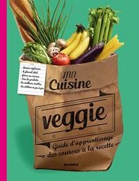 Ma cuisine veggie : Guide d'apprentissage des courses à la recette