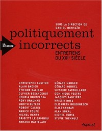 Entretiens du XXIe siècle : Politiquement incorrects