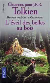 Chansons pour J.R.R. Tolkien, tome 3 : L'Eveil des belles au bois