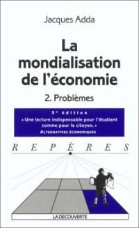 La mondialisation de l'économie tome 2 problemes