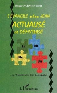 Evangile Selon Jean Actualise et Demythise