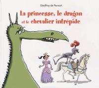 La princesse, le dragon, et le chevalier intrépide