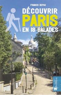Découvrir Paris en 18 balades