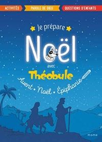 Je prépare Noël avec Théobule : Avant, Noël, épiphanie