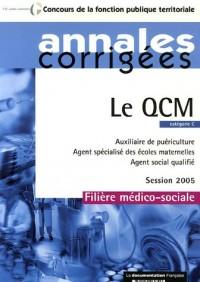 Le QCM - Auxiliaire de puériculture. Agent spécialisé des écoles maternelles - Agent social qualifié - Session 2005 - Filière médico-sociale - Catégorie C