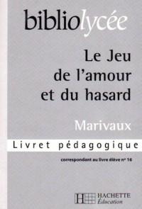 Bibliolycee - le Jeu de l'Amour et du Hasard, Marivaux - Livret Pedagogique