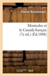 Montcalm  le Canada Français  7 ed  ed 1888