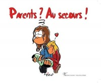 Parents ? Au secours !