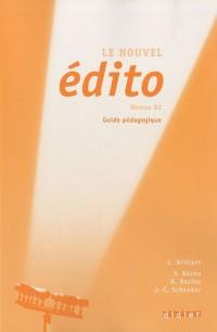 Le nouvel Edito Niveau B2 : Guide pédagogique