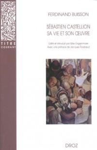 Sébastien Castellion, sa vie et son oeuvre (1515-1563)