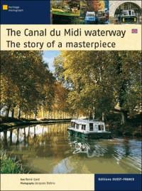 Le canal du Midi : Histoire d'un chef-d'oeuvre, version anglaise