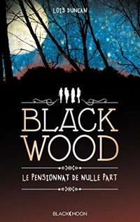 Blackwood, le pensionnat de nulle part