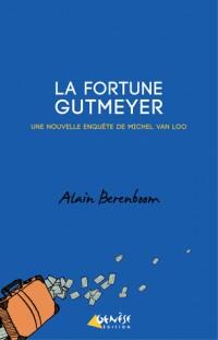 La fortune Gutmeyer : Une nouvelle enquête de Michel Van Loo, détective privé