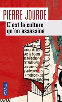 C'est la culture qu'on assassine
