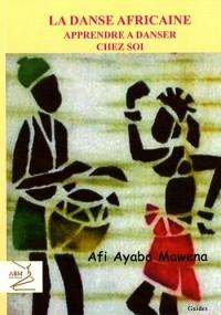 La danse africaine : Apprendre à danser chez soi
