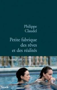 Petite fabrique des rêves et des réalités (Hors collection littérature française)  width=