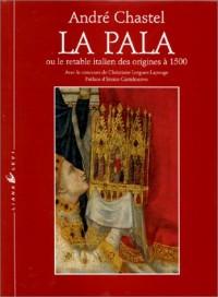 La pala, ou, Le retable italien des origines à 1500